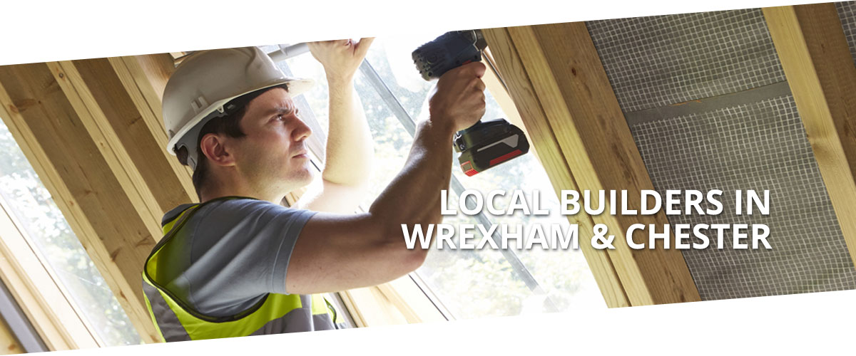 Local builders in Wrexham & Chester